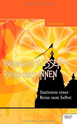 9783852513546: Reise Nach Aussen - Reise Nach Innen: Stationen einer Reise zum Selbst (German Edition)