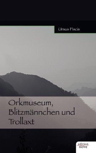 9783852514192: Orkmuseum, Blitzmännchen und Trollaxt
