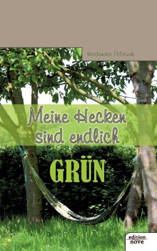 9783852516462: Meine Hecken sind endlich Grün (German Edition)