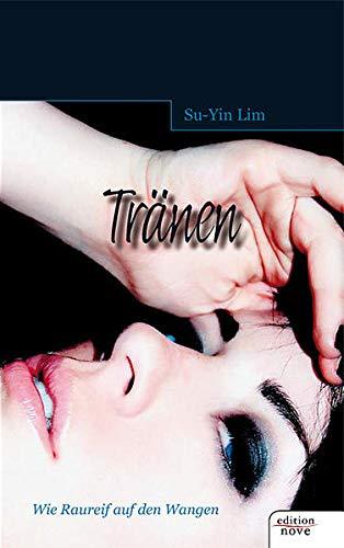 Tränen: Wie raureif auf den Wangen: Su-Yin Lim