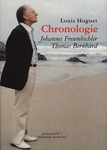 9783852520667: Chronologie: Johannes Freumbichler, Thomas Bernhard (Publication P No 1)
