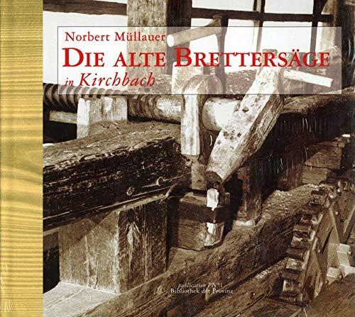 9783852521152: Die alte Brettersäge in Kirchbach