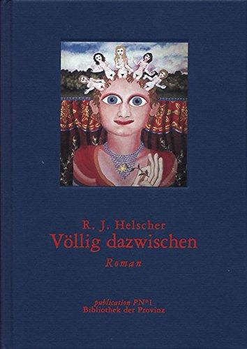 9783852521213: Völlig dazwischen: Roman (Publication P No 1) (German Edition)