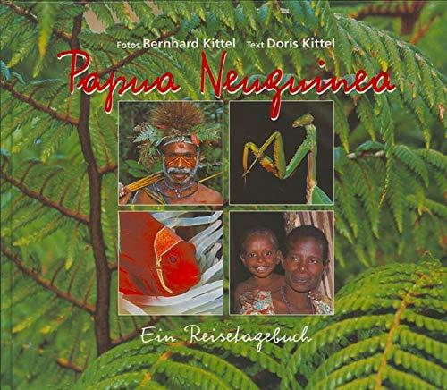 9783852523194: Papua Neuguinea: Ein Reisetagebuch by Pils, Richard; Kittel, Doris; Kittel, B...