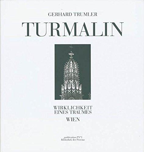 9783852523514: Gerhard Trumler: Turmalin : Wirklichkeit eines Traumes Wien (Publication P No 1)