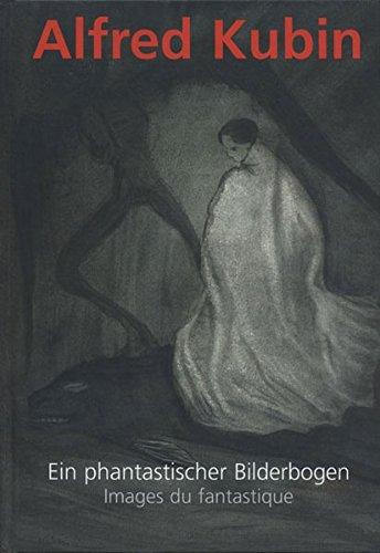 9783852526904: ALFRED KUBIN (1877 - 1959. Ein phantastischer Bilderbogen : Images du fantastique (German/French) Illustrated