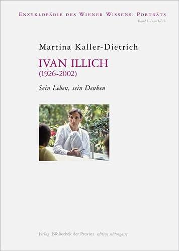 9783852528717: Ivan Illich (1926-2002): Sein Leben, sein Denken