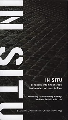 9783852528991: In Situ: Zeitgeschichte findet Stadt: Nationalsozialismus in Linz