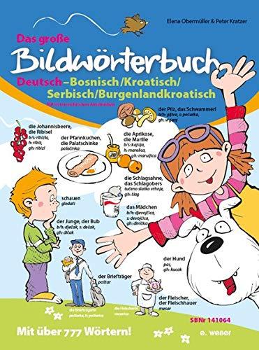 Das große Bildwörterbuch Deutsch-Bosnisch/Kroatisch/Serbisch/Burgenlandkroatisch: Obermüller, Elena /