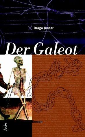 9783852562698: Der Galeot: Der Roman ist eine Anklage der alltäglichen Folter, des Sadismus der Macht aus eigener Erfahrung