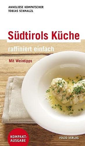 9783852563527: Südtirols Küche - raffiniert einfach: Mit Weintipps