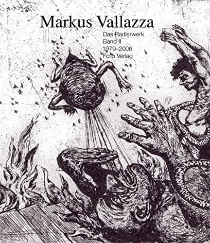 Das Radierwerk Band II: Markus Vallazza