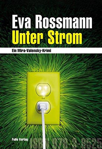 9783852566054: Unter Strom: Ein Mira-Valensky-Krimi