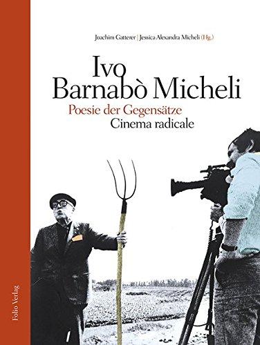 9783852566825: Ivo Barnabò Micheli - Filmpoet des Widerspruchs: Cinema Radicale