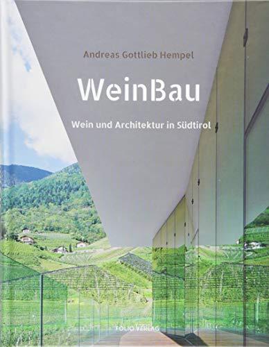 9783852567099: WeinBau: Wein und Architektur in Südtirol
