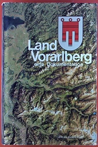 Land Vorarlberg. Eine Dokumentation
