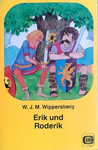 Erik und Roderik Eine Rittergeschichte,: Wippersberg, W.J.M.: