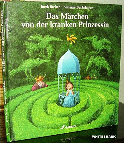 9783852644165: Das Märchen von der kranken Prinzessin. Von Jakob erzählt - und dann von Lina. Ab 5 Jahre