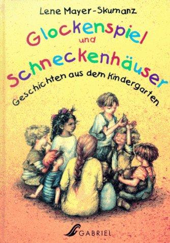 9783852644516: Glockenspiel und Schneckenhäuser. Geschichten aus dem Kindergarten. Ab 4 Jahre