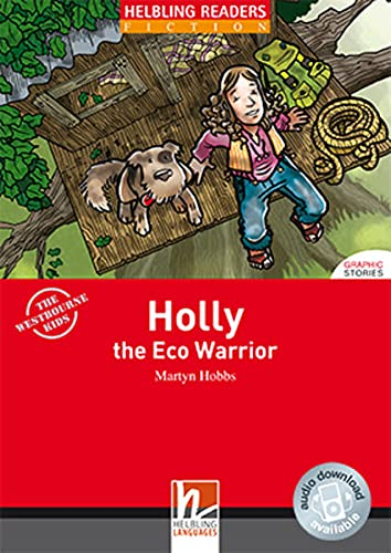 Holly the Eco Warrior, Class Set: Helbling Readers Red Series / Level 2 (A1/A2) (Helbling Readers Fiction)