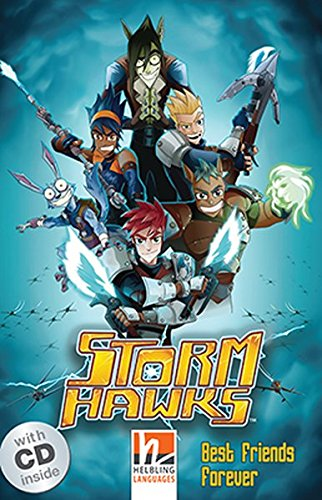 9783852726601: Storm Hawks, mit 1 Audio-CD. Level 1 (A1): Best Friends Forever