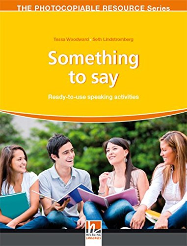 9783852727806: Something to say. Ready-to-use speaking activities. The photocopiable resource series