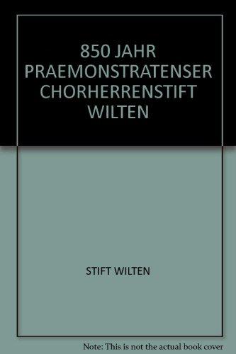 850 Jahre Praemonstratenser-Chorherrenstift Wilten.: Diverse: