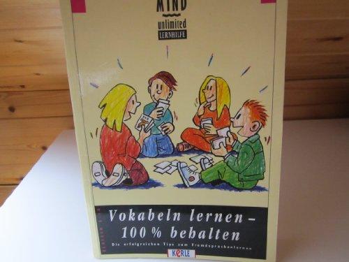 9783853030219: Vokabeln lernen - 100% behalten. Die erfolgreichen Tips zum Fremdsprachenlernen. Klassen 5-10