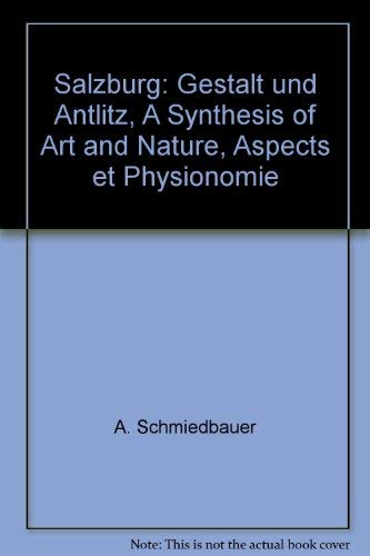 Salzburg Gestalt und Antlitz A Synthesis of Art and Nature Aspects et Physionomie