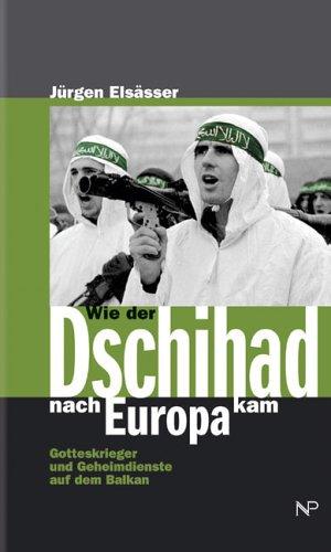 9783853263761: Wie der Dschihad nach Europa kam. Gotteskrieger und Geheimdienste auf dem Balkan