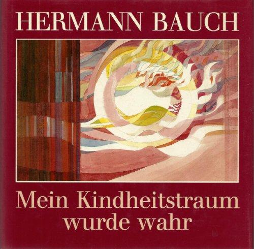 Mein Kindheitstraum wurde wahr: Bauch, Hermann