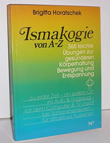 Ismakogie von A - Z: Brigitta Horatschek