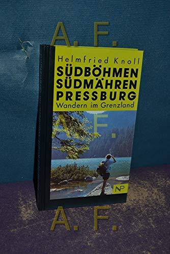 9783853269305: Südböhmen, Südmähren, Pressburg: Wandern im Grenzland