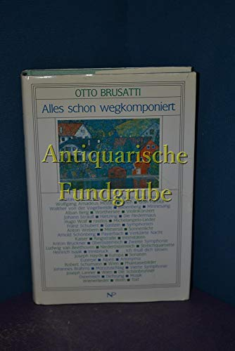 9783853269381: Alles schon wegkomponiert (German Edition)