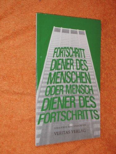 9783853292181: Fortschritt, Diener des Menschen, oder Mensch, Diener des Fortschritts (German Edition)