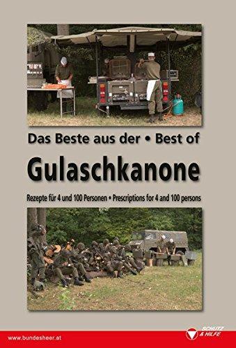 9783853331484: Das Beste aus der Gulaschkanone /The Best of Gulaschkanona: Rezepte für 4 und 100 Personen /Precriptions for 4 and 100 Persons. Deutsch - Englisch