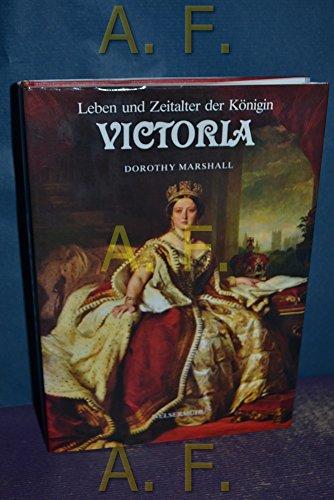 Leben und Zeitalter der Königin Victoria. - Marshall, Dorothy.