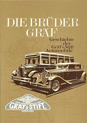 9783853392164: Die Brüder Gräf. Geschichte der Gräf & Stift Automobile