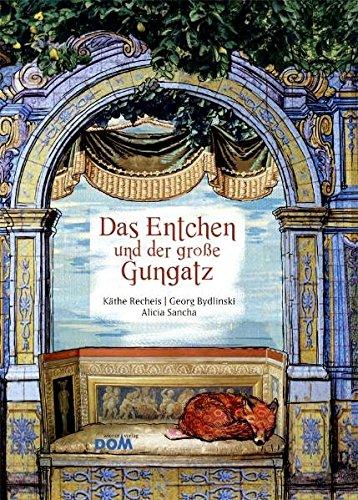 Das Entchen und der große Gungatz - Käthe Recheis; Georg Bydlinski
