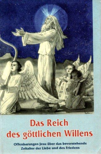9783853530269: Das Reich des göttlichen Willens. Offenbarungen Jesu über das bevorstehende Zeitalter der Liebe und des Friedens
