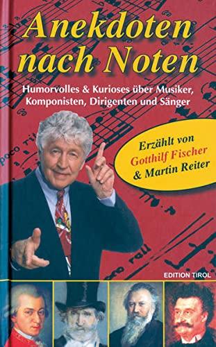 9783853611173: Anekdoten nach Noten: Humorvolles & Kurioses über Musiker, Komponisten, Dirigenten und Sänger (Livre en allemand)