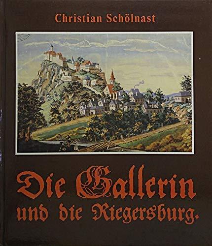 9783853650592: Die Gallerin und die Riegersburg (German Edition)