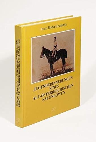 Jugenderinnerungen eines alt-österreichischen Salonlöwen. Hrsg. von Birgit: Binder-Krieglstein, Bruno: