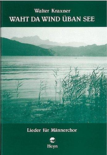 9783853665343: Waht da Wind üban See: Lieder für Männerchor