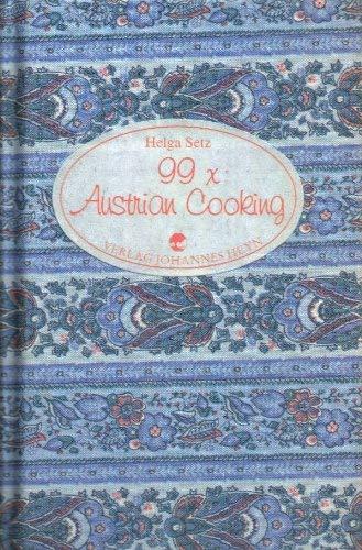 99 x Austrian cooking. Helga Setz. [Transl. by Helga Setz]: Setz, Helga Setz und Helga: