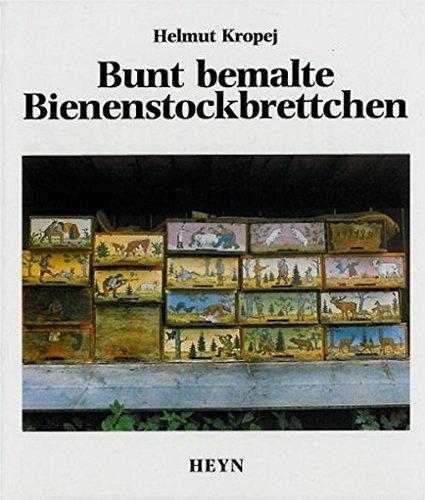 Bunt bemalte Bienenstockbrettchen.: Kropej, Helmut;