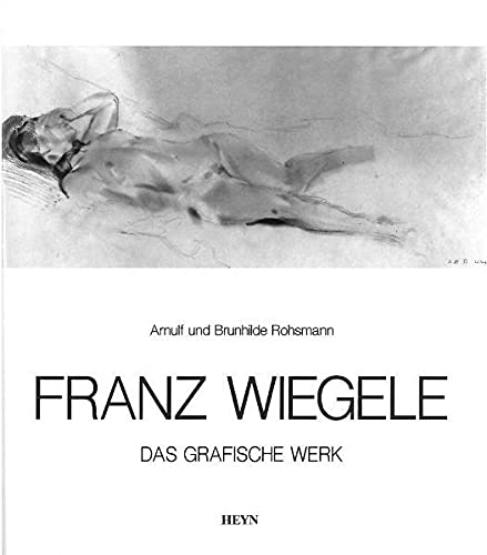 Franz Wiegele 1887-1944: Das graphische Werk: Arnulf Rohsmann; Brunhilde
