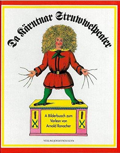 9783853668221: Da Kärntnar Struwwelpeater: A Bilderbuach zum Vorlesn