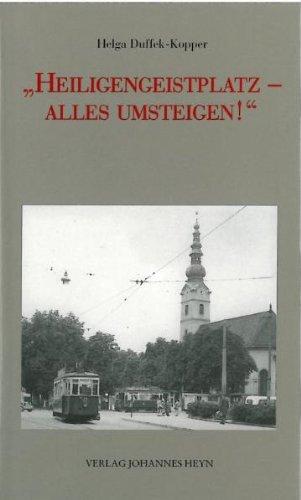 Heiligengeistplatz - Alles umsteigen: Rückblicke. Einblicke: Duffek-Kopper, Helga
