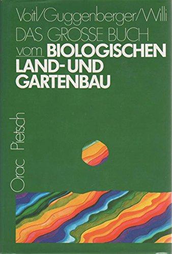 9783853688649: Das große Buch vom biologischen Land- und Gartenbau